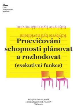 Procvičování schopnosti plánovat a rozhodovat IV. - Obt.2