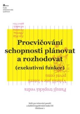 Procvičování schopnosti plánovat a rozhodovat III. - Obt.1